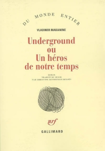 Underground ou Un héros de notre temps - VladimirMakanine