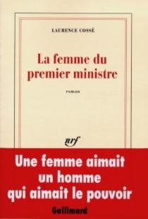 La femme du Premier ministre - LaurenceCossé