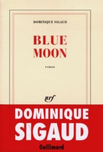 Blue Moon - Dominique Sigaud-Rouff