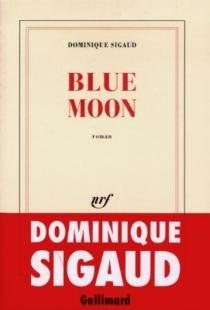 Blue Moon - DominiqueSigaud-Rouff