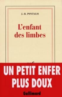 L'enfant des limbes - Jean-BertrandPontalis