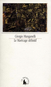 Le marécage définitif - GiorgioManganelli