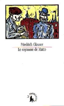 Le royaume de Matto - FriedrichGlauser