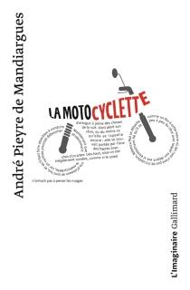 La motocyclette - AndréPieyre de Mandiargues