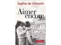 Aimer encore : André Malraux 1970-1976 - Sophie deVilmorin