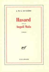 Hasard| Suivi de Angoli Mala - Jean-Marie GustaveLe Clézio
