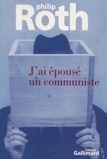 J'ai épousé un communiste - PhilipRoth