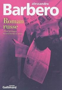 Roman russe : pour présager les tourments à venir - AlessandroBarbero