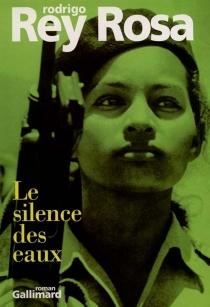 Le silence des eaux - RodrigoRey-Rosa