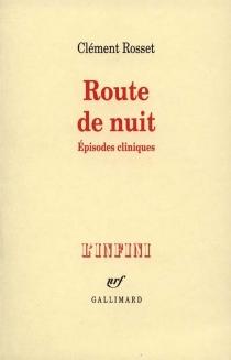 Route de nuit : épisodes cliniques - ClémentRosset