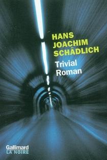 Trivial roman - Hans JoachimSchädlich