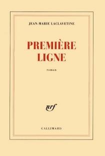 Première ligne - Jean-MarieLaclavetine