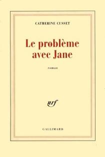 Le problème avec Jane - CatherineCusset