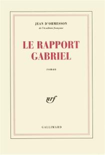 Le rapport Gabriel - Jean d'Ormesson
