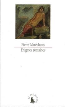 Enigmes romaines : une lecture d'Ovide - PierreMaréchaux