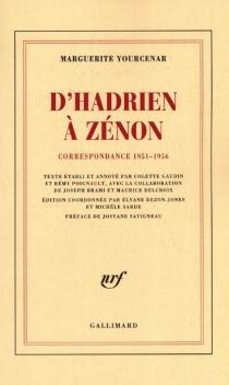 D'Hadrien à Zénon : correspondance 1951-1956 - MargueriteYourcenar
