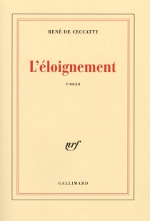 L'éloignement - René deCeccatty