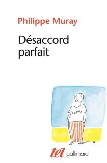 Désaccord parfait - PhilippeMuray