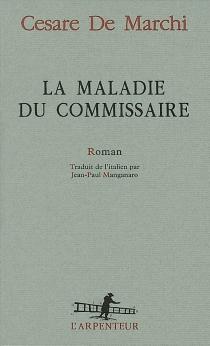 La maladie du commissaire - Cesare deMarchi
