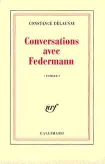 Conversations avec Federmann - ConstanceDelaunay