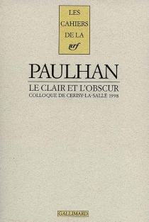 Jean Paulhan : le clair et l'obscur : colloque de Cerisy-la-Salle, 1998 - Centre culturel international . Colloque (1998)