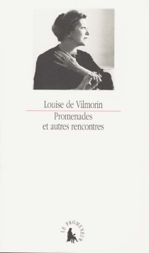 Promenades : et autres rencontres - Louise deVilmorin
