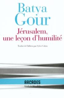 Jérusalem, une leçon d'humilité - BatyaGour