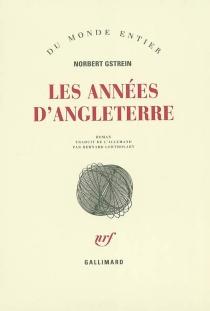 Les années d'Angleterre - NorbertGstrein