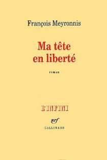 Ma tête en liberté - FrançoisMeyronnis