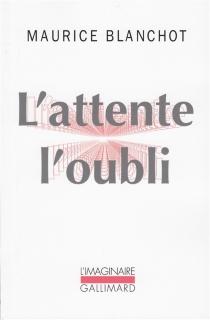 L'attente l'oubli - MauriceBlanchot