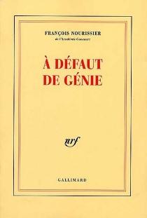 A défaut de génie - FrançoisNourissier