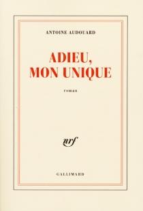 Adieu, mon unique - AntoineAudouard