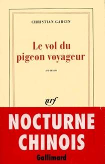 Le vol du pigeon voyageur - ChristianGarcin