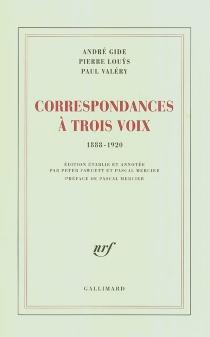 Correspondances à trois voix : 1888-1920 - AndréGide