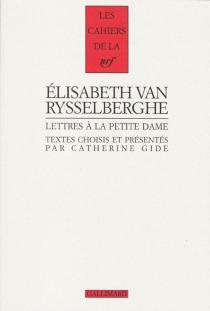 Lettres à la Petite dame : un petit à la campagne : juin 1924-décembre 1926 - ÉlisabethVan Rysselberghe
