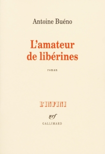 L'amateur de libérines - AntoineBuéno