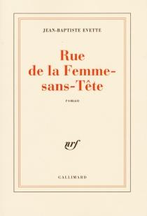 Rue de la Femme-sans-Tête - Jean-BaptisteEvette
