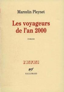 Les voyageurs de l'an 2000 - MarcelinPleynet