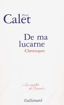 De ma lucarne : chroniques - HenriCalet