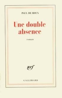 Une double absence - Paul deRoux