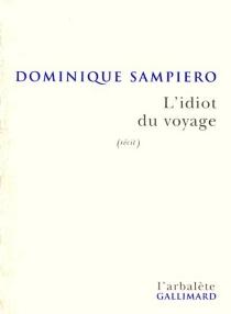 L'idiot du voyage - DominiqueSampiero