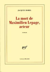 La mort de Maximilien Lepage, acteur - JacquesBorel