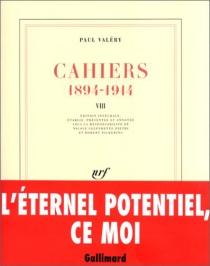 Cahiers : 1894-1914| Paul Valéry - PaulValéry
