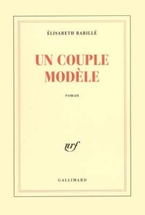 Un couple modèle - ÉlisabethBarillé