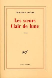 Les soeurs Clair de lune - DominiquePagnier