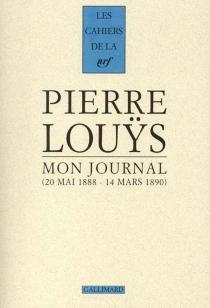 Mon journal : 22 mai 1888-14 mars 1890 - PierreLouÿs