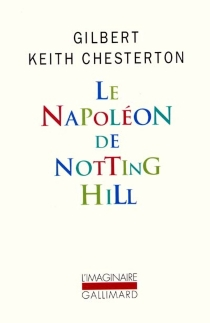 Le Napoléon de Notting Hill - Gilbert Keith Chesterton