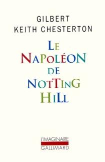 Le Napoléon de Notting Hill - Gilbert KeithChesterton