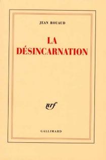 La désincarnation - JeanRouaud