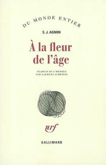 A la fleur de l'âge - Samuel JosephAgnon